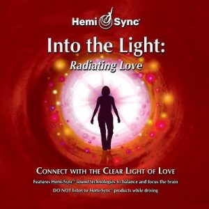 Into the Light: Radiating Love