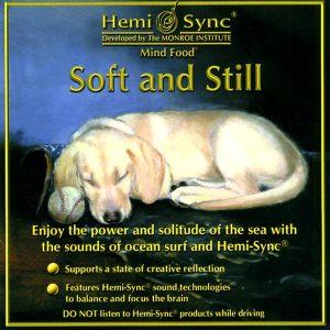 Soft & Still