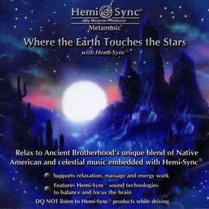 Where the Earth Touches the Stars with Hemi-Sync® (Acolo unde Pământul atinge stelele cu Hemi-Sync®)